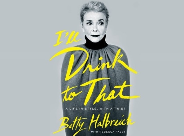 Bookclub: 'I'll Drink to That: A Life in Style, with a Twist' by Betty Halbreich
